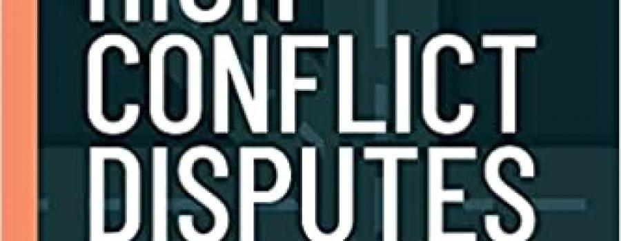 <B><I>Mediating High Conflict Disputes</I></B> par Bill Eddy et Michael Lomax (Unhooked Books, 2021) — Une critique de : Heather Swartz, Méd.A, M.S.S.